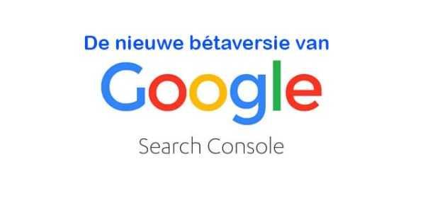 Nieuwe versie van Google Search Console